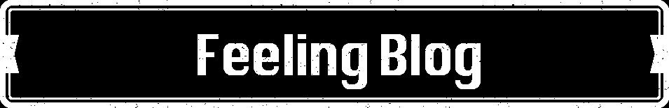 Feeling Blog