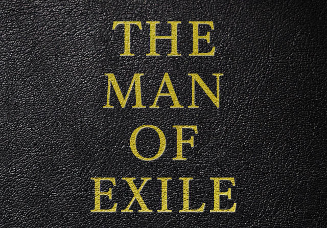 THE MAN OF EXILE