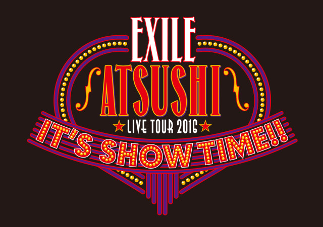 EXILE ATSUSHI LIVE TOUR 2016 IT'S SHOW TIME!!