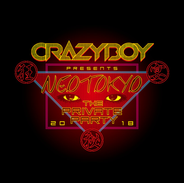 CRAZYBOY presents NEOTOKYO 〜THE PRIVATE PARTY 2018〜 北海道公演 直前販売