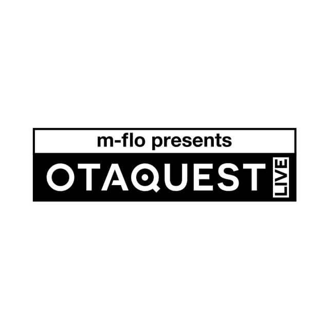 「m-flo presents OTAQUEST LIVE」