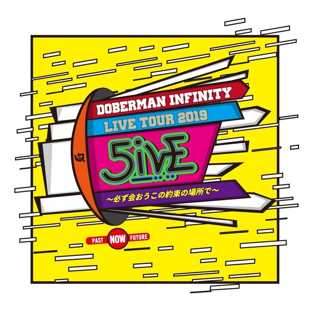 DOBERMAN INFINITYLIVE TOUR 20195IVE〜必ず会おうこの約束の場所で〜