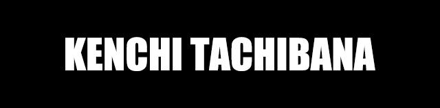 KENCHI TACHIBANA