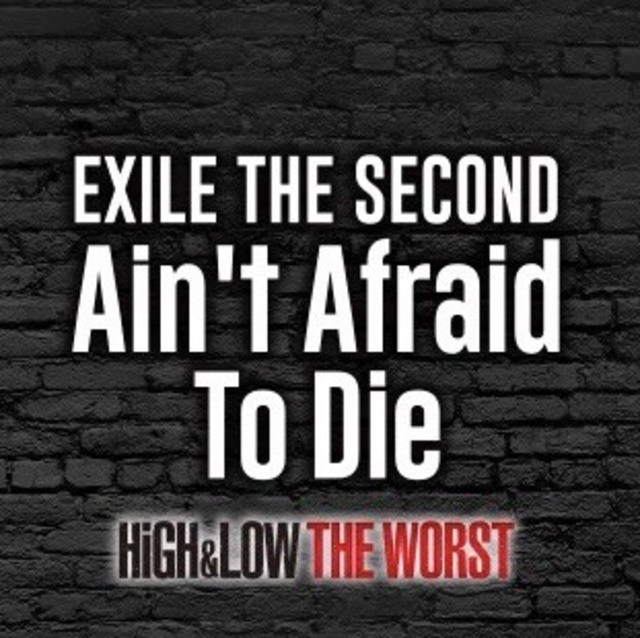 EXILE THE SECOND 「Ain't Afraid To Die」