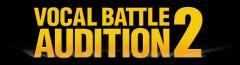 Vocal Battle Audition 2