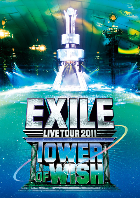 EXILE LIVE TOUR 2011 TOWER OF WISH DVD